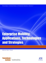 Enterprise Mobility: Applications, Technologies and Strategies