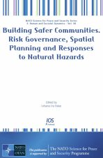Building Safer Communities. Risk Governance, Spatial Planning and Responses to Natural Hazards