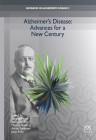 Alzheimer's Disease: Advances for a New Century