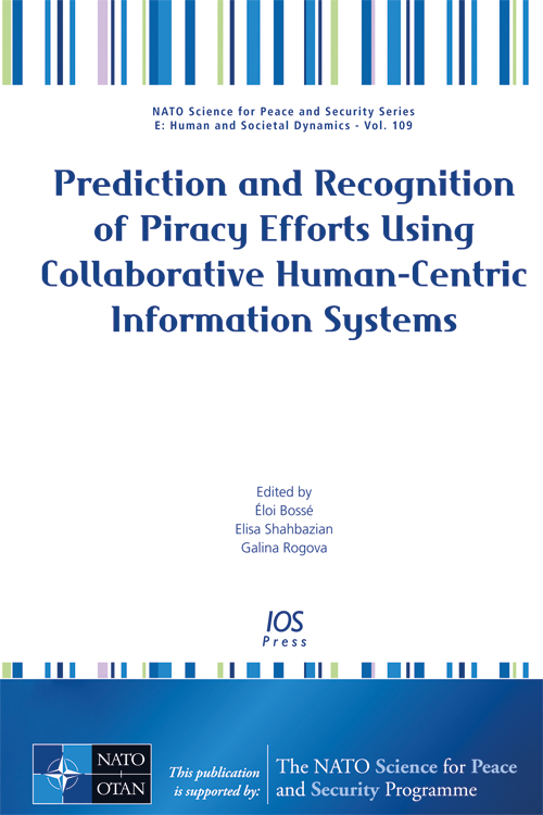 Prediction and Recognition of Piracy Efforts Using Collaborative Human-Centric Information Systems E. Bosse, E. Shahbazian and G. Rogova